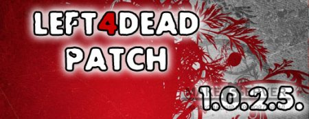 Left4Dead Patch 1.0.2.4 - 1.0.2.5