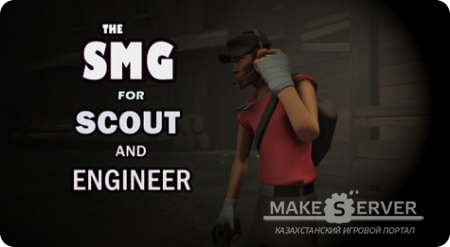 The SMG for the Scout and Engineer v3.0