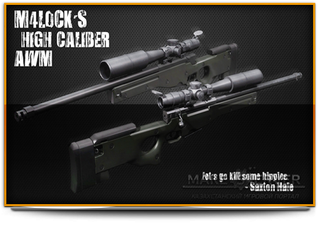 M4tLock's High Caliber AWM