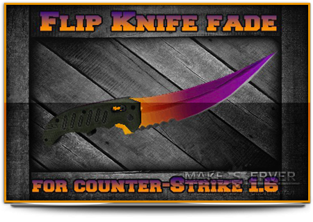 Flip Knife   Fade » WWW MAKESERVER KZ » Казахстанский