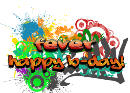 Fever, Happy B-Day!