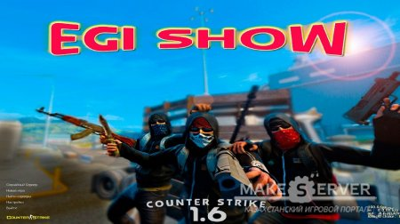 Counter Strike 1.6 Egi Show